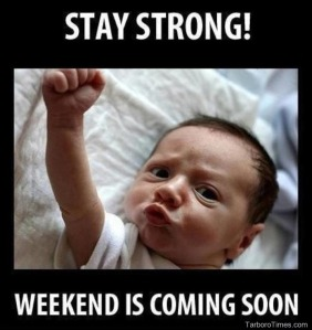 its-friday-meme-stay-strong-weekend-is-coming-soon-pictures-baby-meme_thumb